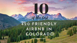 420-friendly-airbnb-colorado