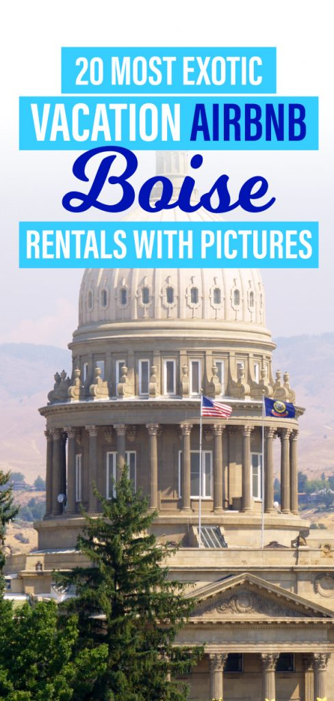 Browse this amazing list of 15 Airbnb Boise Idaho rentals and visit the city where nature meets urban