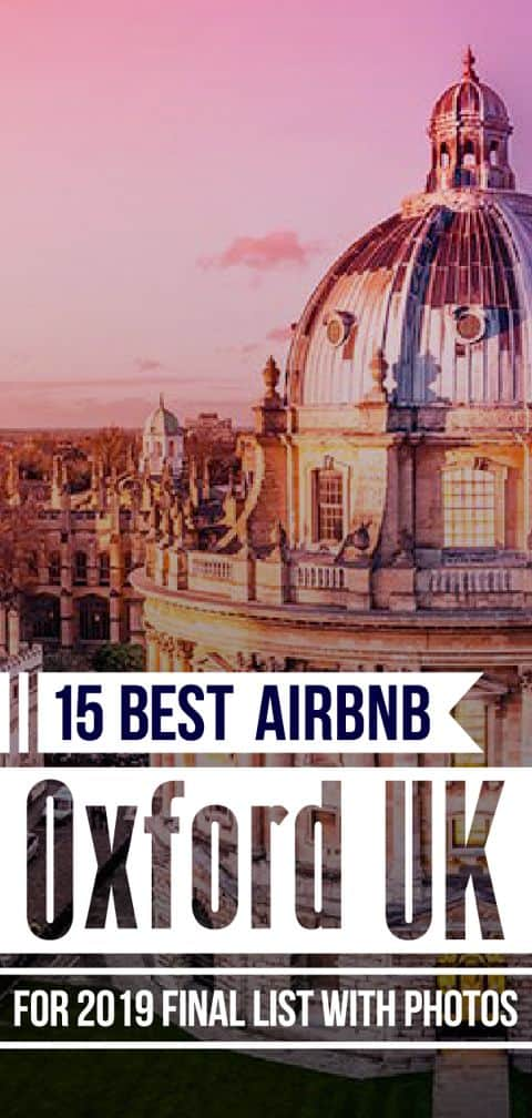 Visit the historic city of colleges, book your stay in any of the top 15 Airbnb Oxford UK, and make your trip to England unforgettable.