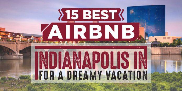indianapolis airbnb vacation rentals