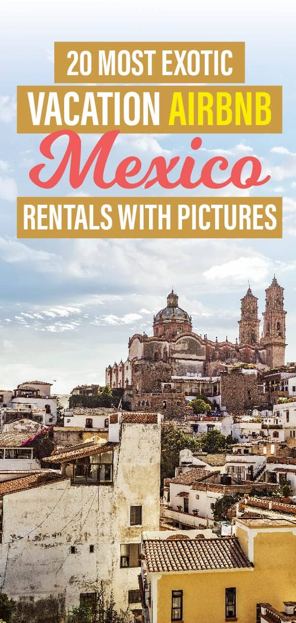 Enjoy sunny Mexico and stay in one of the best Airbnb Mexico rentals. Are you desiring untamed nature and luxurious houses? Then Mexico is right for you!