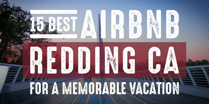 redding airbnb vacation rentals