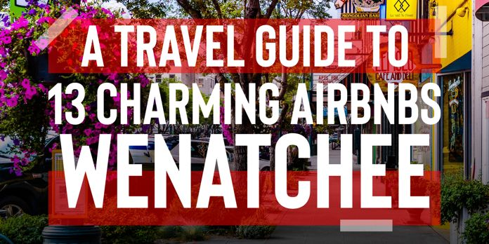 wenatchee airbnb vacation rentals