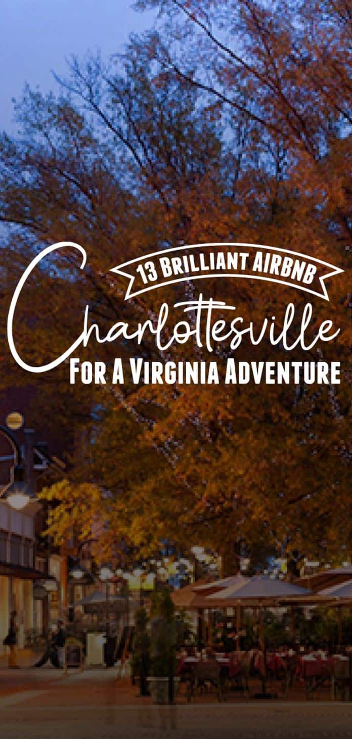 Book these Airbnb Charlottesville VA rentals and have an unforgettable time while visiting The Fralin Museum of Art, Michie Tavern and many more places.