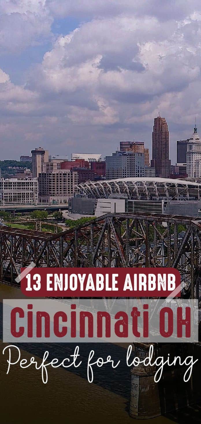 Feel free to book one of their amazing Airbnb Cincinnati Ohio rentals, and to have a perfect vacation with your companions!